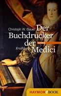 Christoph W. Bauer: Der Buchdrucker der Medici ★★★