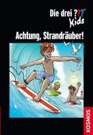 Ulf Blanck: Die drei ??? Kids, Achtung, Strandräuber! (drei Fragezeichen Kids)