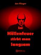 Jan Flieger: Im Höllenfeuer stirbt man langsam ★★