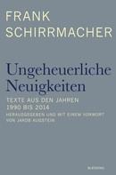 Frank Schirrmacher: Ungeheuerliche Neuigkeiten ★★★