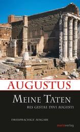 Meine Taten - Res gestae divi Augusti. Dreisprachige Ausgabe