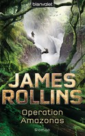 James Rollins: Operation Amazonas ★★★★