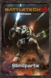 BattleTech Legenden 36 - Blindpartie