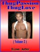 D. Lowe: Thug Passion - Thug Love (Volume 3)
