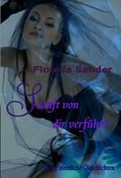 Florella Sander: Sanft von dir verführt