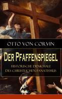 Otto von Corvin: Der Pfaffenspiegel - Historische Denkmale des christlichen Fanatismus