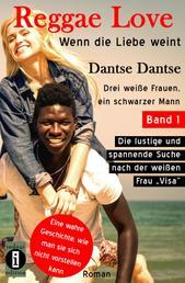 """Reggae Love: Wenn die Liebe weint - Band 1: Drei weiße Frauen, ein schwarzer Mann: Die lustige und spannende Suche nach der weißen Frau """"Visa"""""""