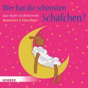 Wer hat die schönsten Schäfchen - Gute-Nacht-Geschichten mit Hannelore & Nina Hoger