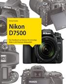 Michael Gradias: Kamerabuch Nikon D7500