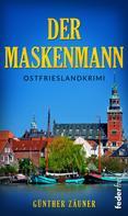 Günther Zäuner: Der Maskenmann. Ostfrieslandkrimi ★★★