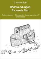 Carsten Both: Redewendungen: Es werde Flut!