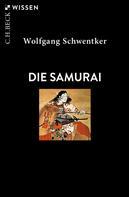 Wolfgang Schwentker: Die Samurai