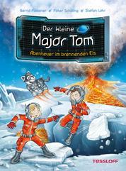 Der kleine Major Tom. Band 14. Abenteuer im brennenden Eis