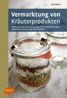 Rudi Beiser: Vermarktung von Kräuterprodukten ★★★★★