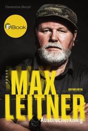 Max Leitner - Ausbrecherkönig