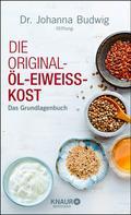 Dr. Johanna-Budwig-Stiftung: Die Original-Öl-Eiweiss-Kost ★★★★