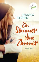 Ein Sommer ohne Zimmer - Roman