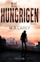 M. R. Carey: Die Hungrigen ★★★★