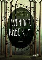 Maggie Stiefvater: Wen der Rabe ruft ★★★★