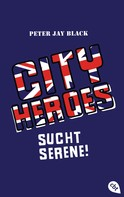 Peter Jay Black: CITY HEROES - Sucht Serene! ★★★★