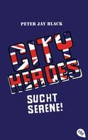 Peter Jay Black: CITY HEROES - Sucht Serene! ★★★★