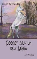 Ellen Schneider: Dooley, lauf um dein Leben