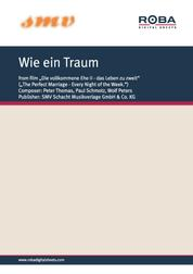 """Wie ein Traum - Notenausgabe aus dem Film """"Die vollkommene Ehe II - Das Leben zu zweit"""""""