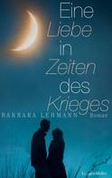 Barbara Lehmann: Eine Liebe in Zeiten des Krieges ★★