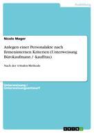 Nicole Mager: Anlegen einer Personalakte nach firmeninternen Kriterien (Unterweisung Bürokaufmann / -kauffrau)