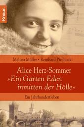 """Alice Herz-Sommer - """"Ein Garten Eden inmitten der Hölle"""" - Ein Jahrhundertleben"""