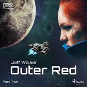 Outer Red: Part Two