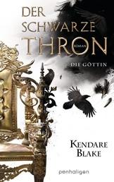 Der Schwarze Thron 4 - Die Göttin - Roman
