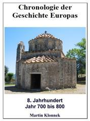 Chronologie Europas 8 - Chronologie der Geschichte Europas - 8 Jahrhundert - Jahr 700-800