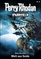 Oliver Plaschka: Perry Rhodan Neo 42: Welt aus Seide ★★★★