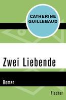 Catherine Guillebaud: Zwei Liebende