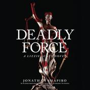 Deadly Force (Unabridged)
