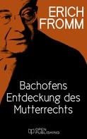 Erich Fromm: Bachofens Entdeckung des Mutterrechts ★★★★★