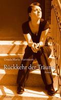Ursula Maria Wartmann: Rückkehr der Träume ★★★★