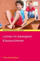 Reinhard Schönherr-Dhom: Lernen im bewegten Klassenzimmer ★★★★
