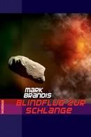 Mark Brandis: Mark Brandis - Blindflug zur Schlange ★★★★★