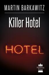 Killer Hotel - SoKo Hamburg 20 - Ein Heike Stein Krimi