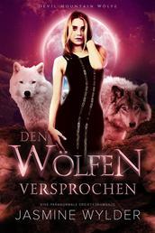 Den Wölfen versprochen - Eine paranormale Dreiecksromanze