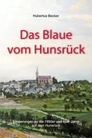 Hubertus Becker: Das Blaue vom Hunsrück ★★★★★