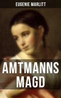 Eugenie Marlitt: Amtmanns Magd