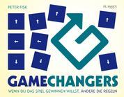 Gamechangers - Wenn du das Spiel gewinnen willst, ändere die Regeln