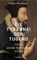 Volker Reinhardt: Die Tyrannei der Tugend ★★★★