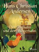 Hans Christian Andersen: Der Hofhahn und der Wetterhahn