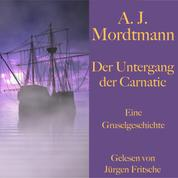 A. J. Mordtmann: Der Untergang der Carnatic. - Eine Gruselgeschichte