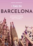 Martina Dannheimer: 1 Tag in Barcelona