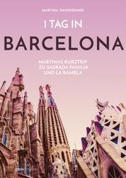 1 Tag in Barcelona - Martinas Kurztrip zu Sagrada Familia und La Rambla